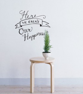 We Create Happiness Wall Decal